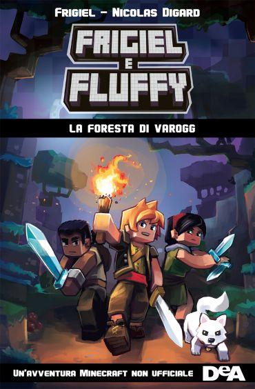 Frigiel e Fluffy. La foresta di Varogg ePub