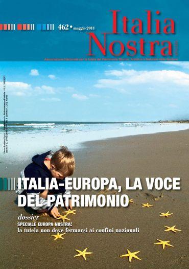 Italia Nostra 462/2011. Italia-Europa, la voce del patrimonio