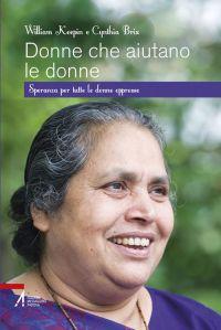 Donne che aiutano le donne. Speranza per tutte le donne oppresse