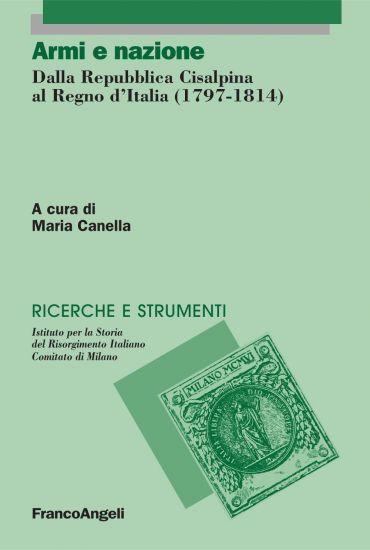 Armi e nazione. Dalla Repubblica Cisalpina al Regno d'Italia (17