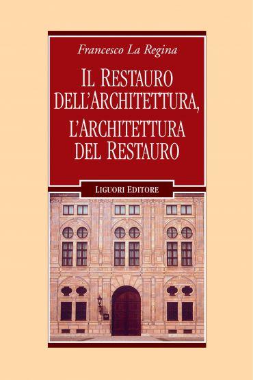 Il restauro dell'architettura, l'architettura del restauro