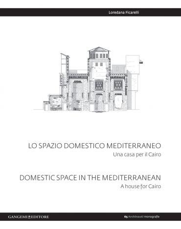 Lo spazio domestico mediterraneo - Domestic space in mediterrane
