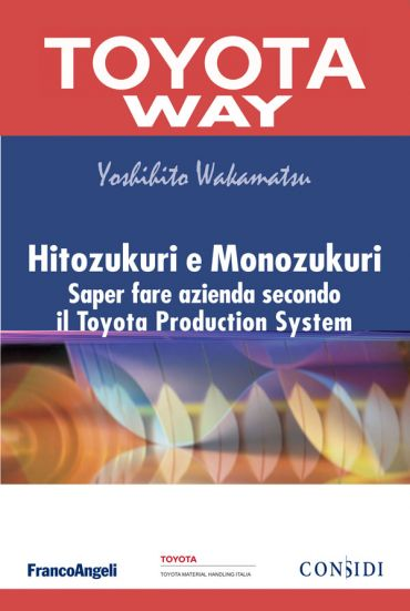 Hitozukuri e Monozukuri. Saper fare azienda secondo il Toyota Pr