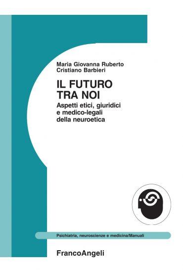 Il futuro tra noi. Aspetti etici, giuridici e medico-legali dell