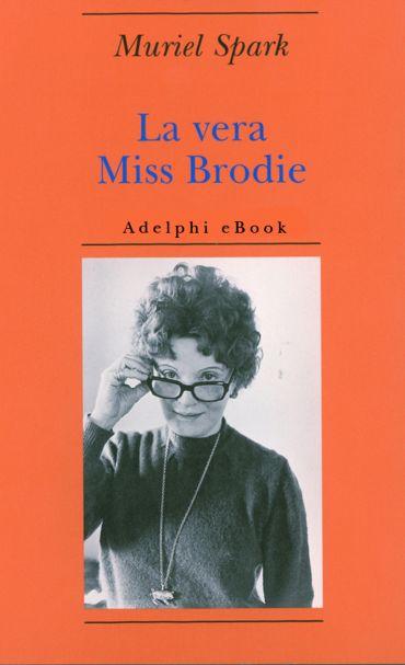 La vera Miss Brodie ePub