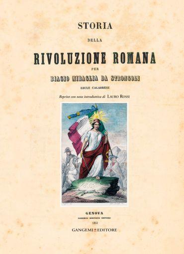 Storia della Rivoluzione Romana per Biagio Miraglia da Strongoli