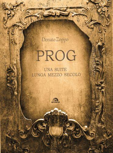 Prog. Una suite lunga mezzo secolo ePub