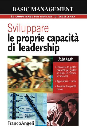 Sviluppare le proprie capacità di leadership. Conoscere le quali