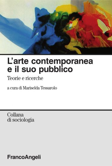 L'arte contemporanea e il suo pubblico. Teorie e ricerche