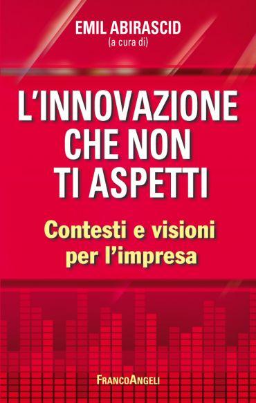 L'innovazione che non ti aspetti. Contesti e visioni per l'impre