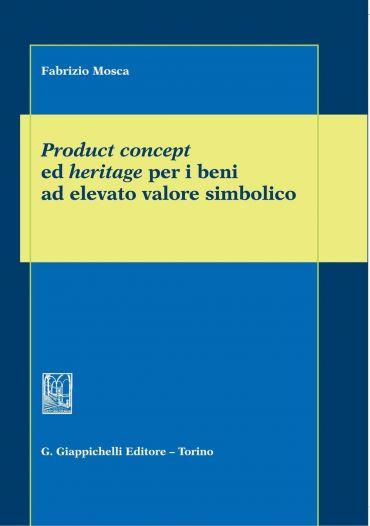Product concept ed heritage per i beni ad elevato valore simboli