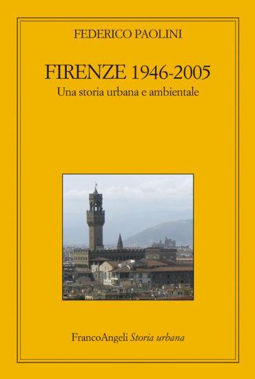 Firenze 1946-2005. Una storia urbana e ambientale ePub