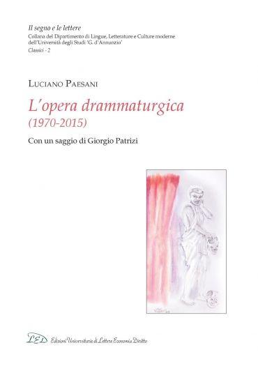 L'opera drammaturgica (1970-2015)