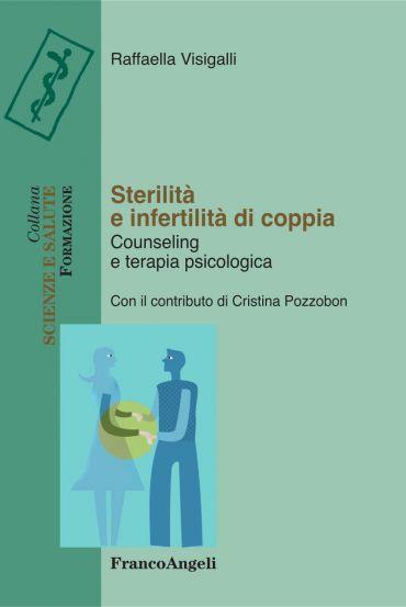 Sterilità e infertilità di coppia. Counseling e terapia psicolog