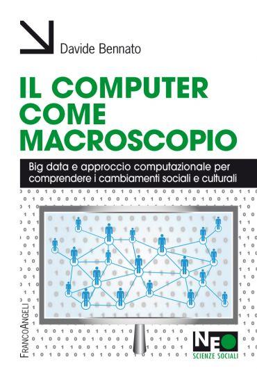Il computer come macroscopio. Big data e approccio computazional