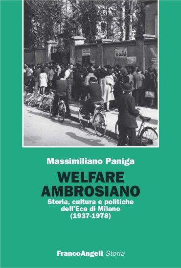 Welfare ambrosiano. Storia, cultura e politiche dell'Eca di Mila