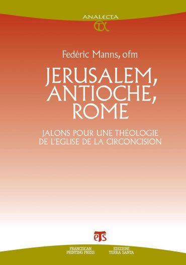 Jerusalem, Antioche, Rome