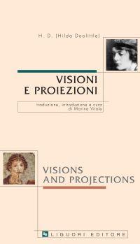 Visioni e proiezioni/Visions and Projections