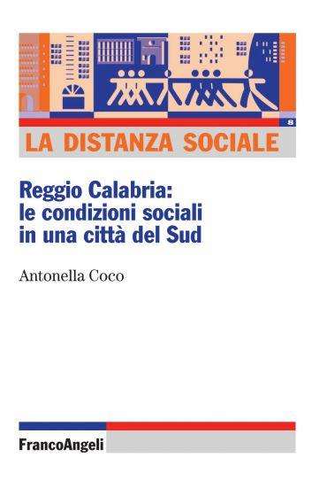 La distanza sociale. Reggio Calabria: le condizioni sociali in u