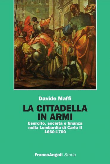 La cittadella in armi. Esercito, società e finanza nella Lombard