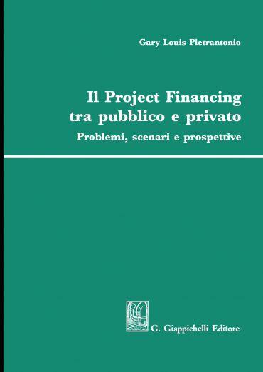 Il Project Financing tra pubblico e privato