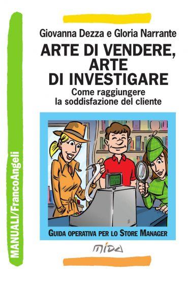 Arte di vendere, arte di investigare. Come raggiungere la soddis