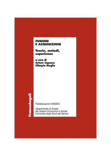 Fusioni e acquisizioni. Teorie, metodi, esperienze