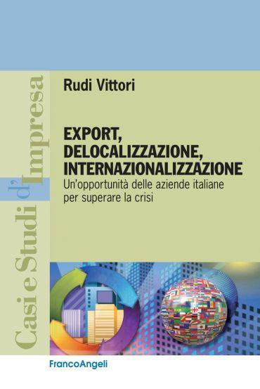 Export, delocalizzazione, internazionalizzazione. Un'opportunità