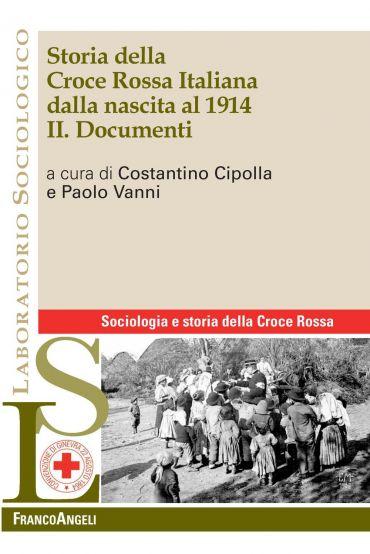 Storia della Croce Rossa Italiana dalla nascita al 1914. II. Doc