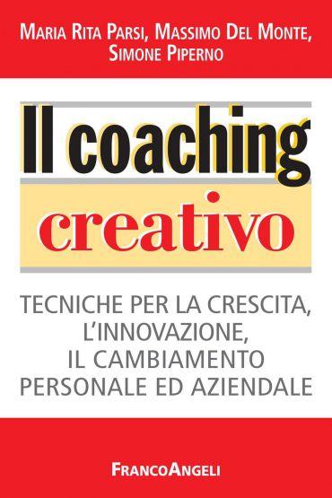 Il coaching  creativo. Tecniche per la crescita, l'innovazione,