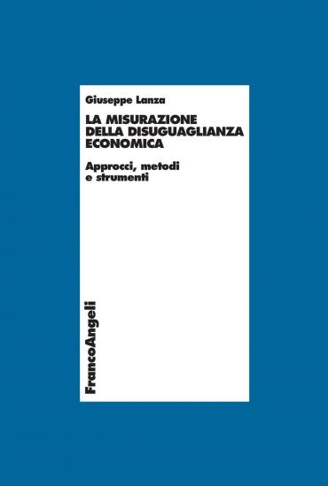 La misurazione della disuguaglianza economica. Approcci, metodi