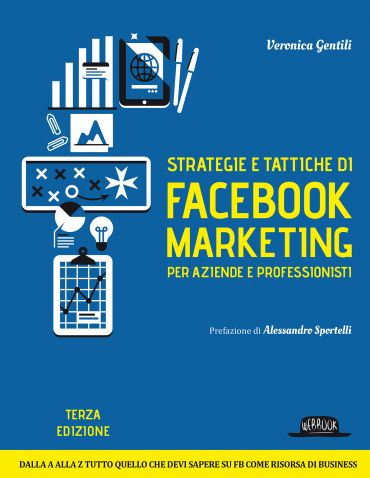 Strategie e tattiche di Facebook marketing per aziende e profess