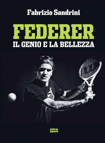 Federer. Il genio e la bellezza ePub