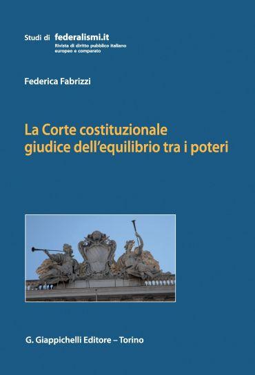 La Corte costituzionale giudice dell'equilibrio tra i poteri