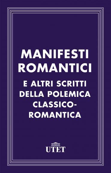 Manifesti romantici e altri scritti della polemica classico-roma