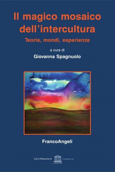 Il magico mosaico dell'intercultura. Teorie, mondi, esperienze