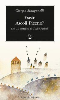 Esiste Ascoli Piceno? ePub