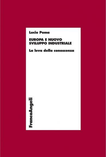 Europa e nuovo sviluppo industriale. La leva della conoscenza