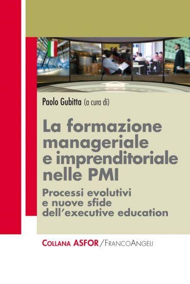 La formazione manageriale e imprenditoriale nelle PMI. Processi