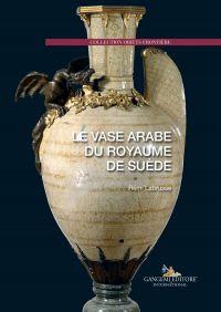Le vase arabe du royaume de suède ePub