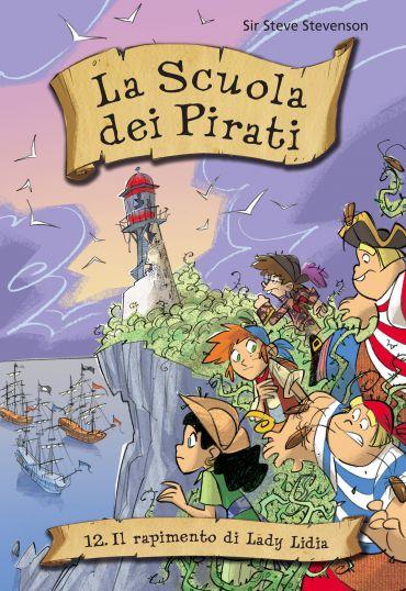 Il rapimento di Lady Lydia. La scuola dei pirati. Vol. 12 ePub