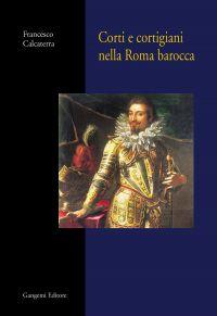 Corti e cortigiani nella Roma barocca