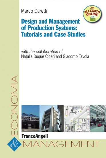 Design and Management of Production Systems: Tutorials and Case