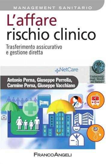 L'affare rischio clinico. Trasferimento assicurativo e gestione