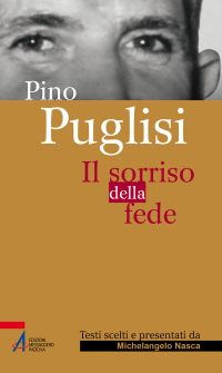 Pino Puglisi. Il sorriso della fede