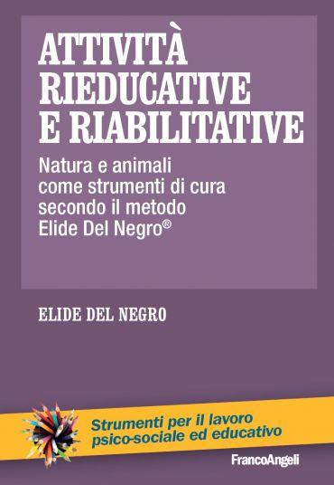 Attività rieducative e riabilitative. Natura e animali come stru
