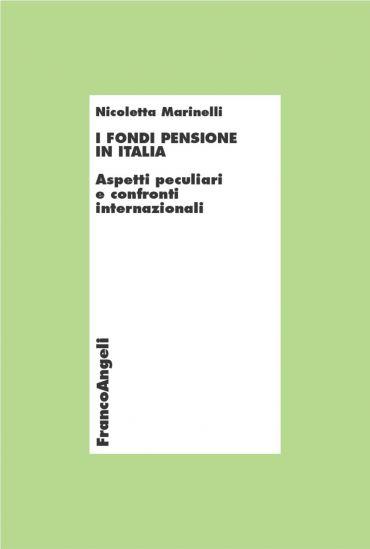 I fondi pensione in Italia. Aspetti peculiari e confronti intern