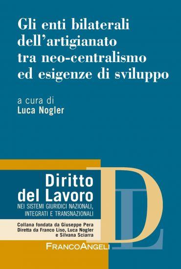 Gli enti bilaterali dell'artigianato tra neo-centralismo ed esig