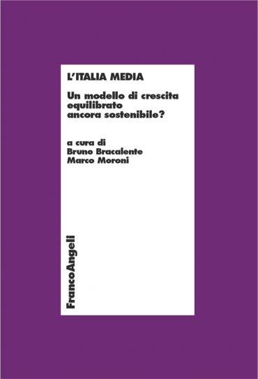 L'Italia media. Un modello di crescita equilibrato ancora sosten