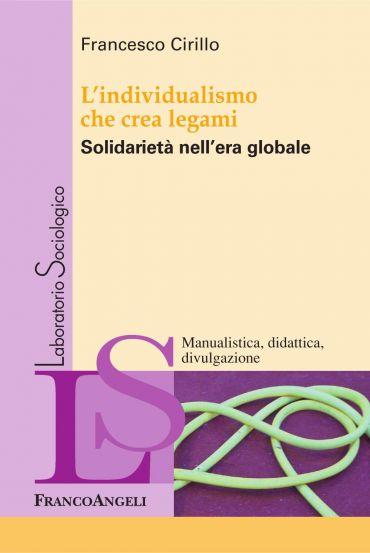 L'individualismo che crea legami. Solidarietà nell'era globale